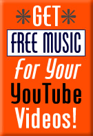 Get free Music for Your YouTube Videos!